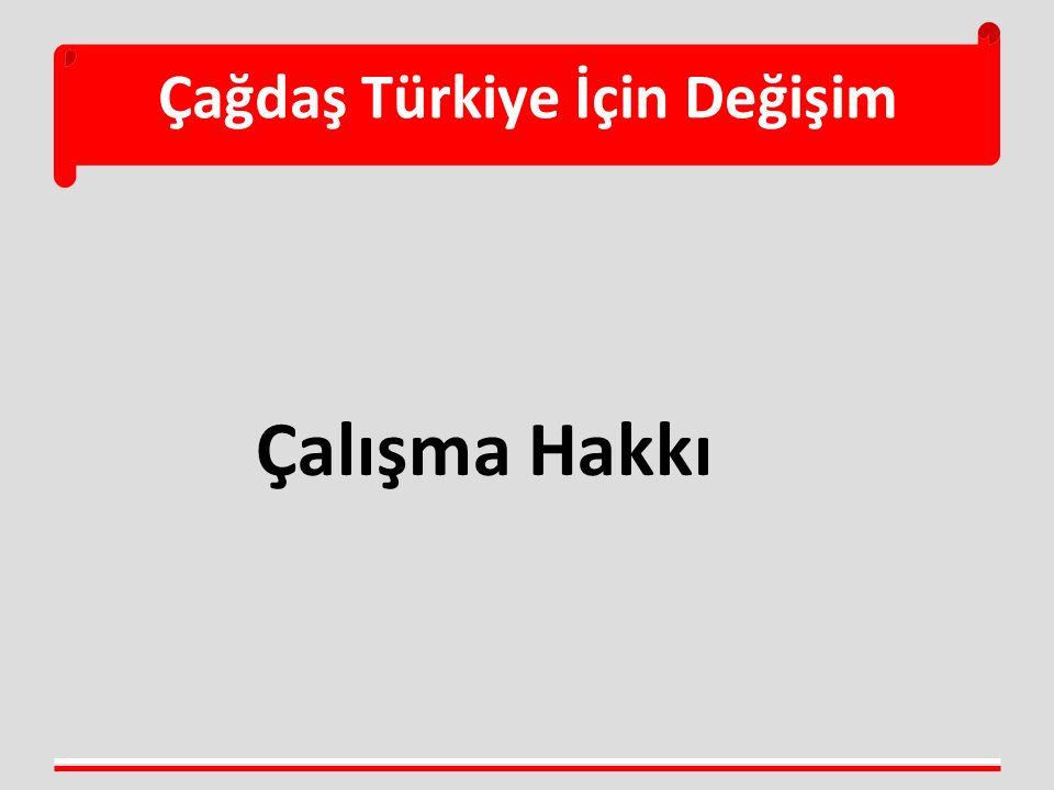 Çağdaş Türkiye İçin Değişim Çalışma Hakkı