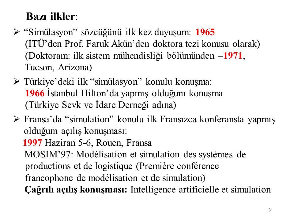 3 Bazı ilkler:  Simülasyon sözcüğünü ilk kez duyuşum: 1965 (İTÜ'den Prof.