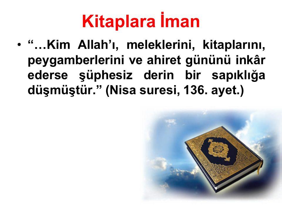 """Kitaplara İman """"…Kim Allah'ı, meleklerini, kitaplarını, peygamberlerini ve ahiret gününü inkâr ederse şüphesiz derin bir sapıklığa düşmüştür."""" (Nisa s"""