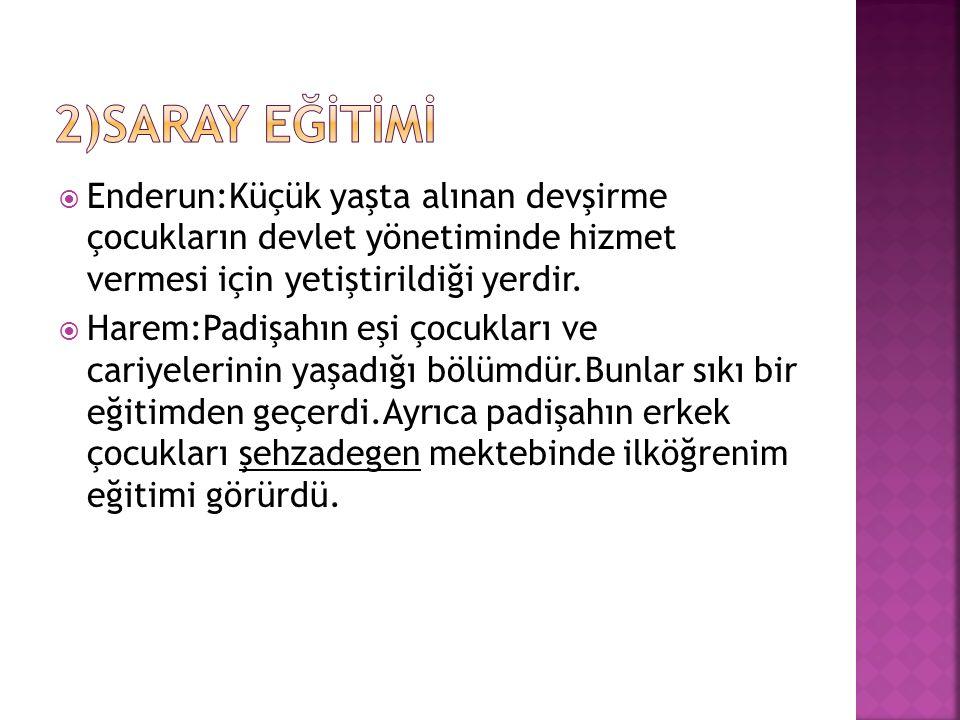  Osmanlı eğitim sisteminin temelini medreseler oluşturuyordu.