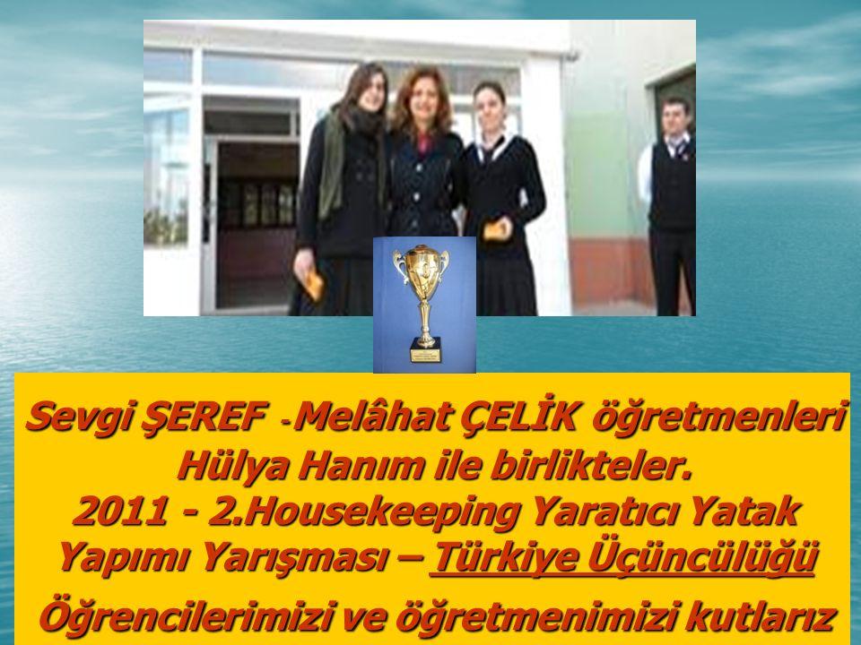 Sevgi ŞEREF - Melâhat ÇELİK öğretmenleri Hülya Hanım ile birlikteler.
