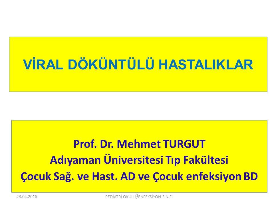 Prof.Dr. Mehmet TURGUT Adıyaman Üniversitesi Tıp Fakültesi Çocuk Sağ.