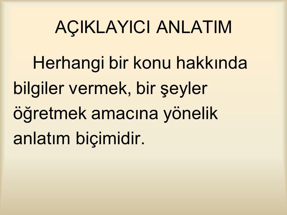 ÖRNEK: Memduh Şevket Esendal öykülerini sade ve temiz bir Türkçeyle yazmış, öykücülükte Çehov tarzını benimsemiştir.