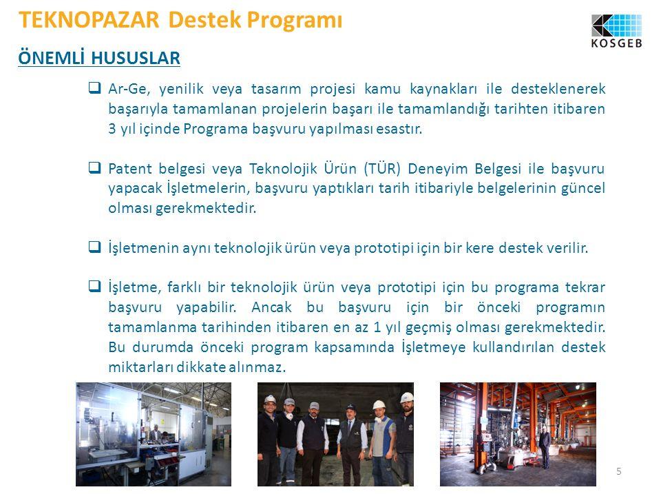 5  Ar-Ge, yenilik veya tasarım projesi kamu kaynakları ile desteklenerek başarıyla tamamlanan projelerin başarı ile tamamlandığı tarihten itibaren 3 yıl içinde Programa başvuru yapılması esastır.