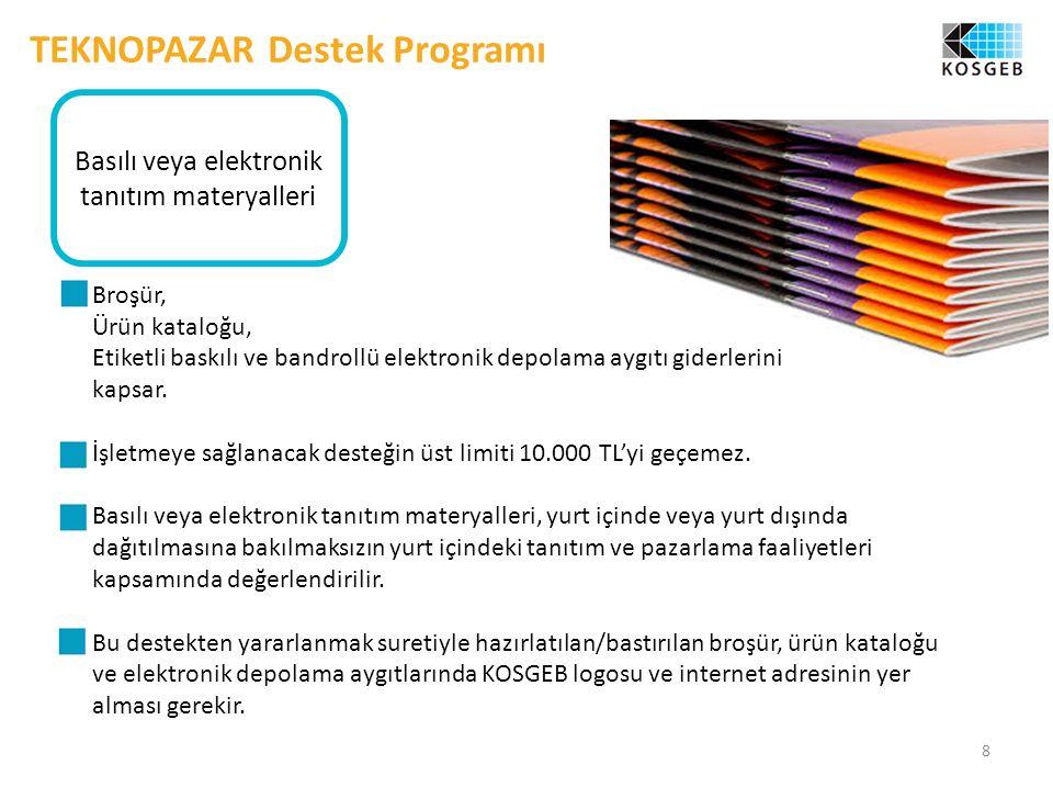 8 Basılı veya elektronik tanıtım materyalleri Broşür, Ürün kataloğu, Etiketli baskılı ve bandrollü elektronik depolama aygıtı giderlerini kapsar.
