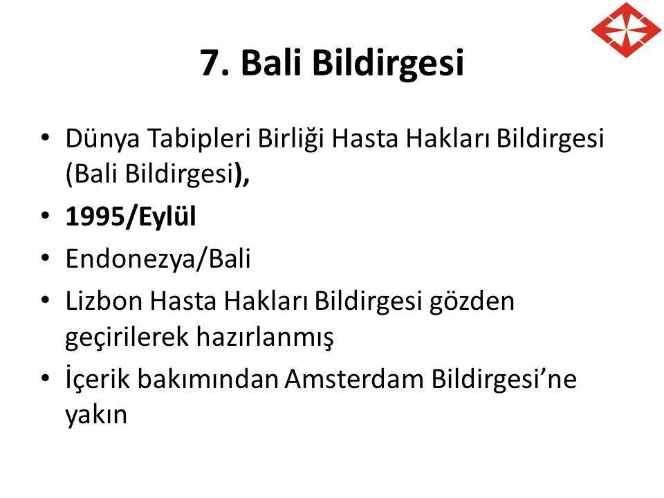 7. Bali Bildirgesi Dünya Tabipleri Birliği Hasta Hakları Bildirgesi (Bali Bildirgesi), 1995/Eylül Endonezya/Bali Lizbon Hasta Hakları Bildirgesi gözde