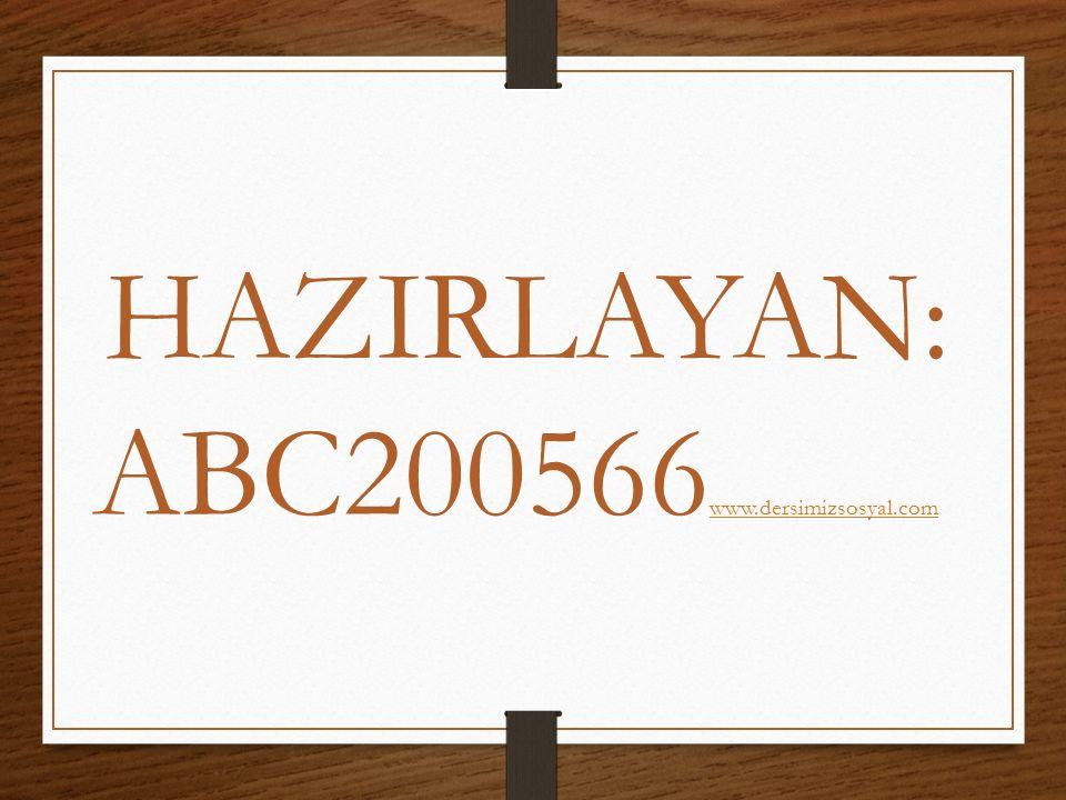 HAZIRLAYAN: ABC200566 www.dersimizsosyal.com www.dersimizsosyal.com