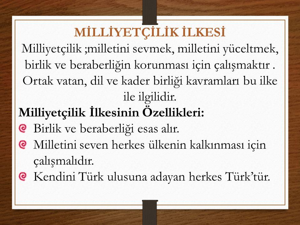 Milliyetçilik İlkesiyle İlgili Yenilikler: Yeni Türk Devleti'nin kurulması Yeni Türk harflerinin kabulü Türk Tarih Kurumu'nun kurulması Türk Dil Kurumu'nun kurulması İstiklal Marşı'nın kabulü Kabotaj Kanunu'nun kabulü (Denizcilikte millîlik)