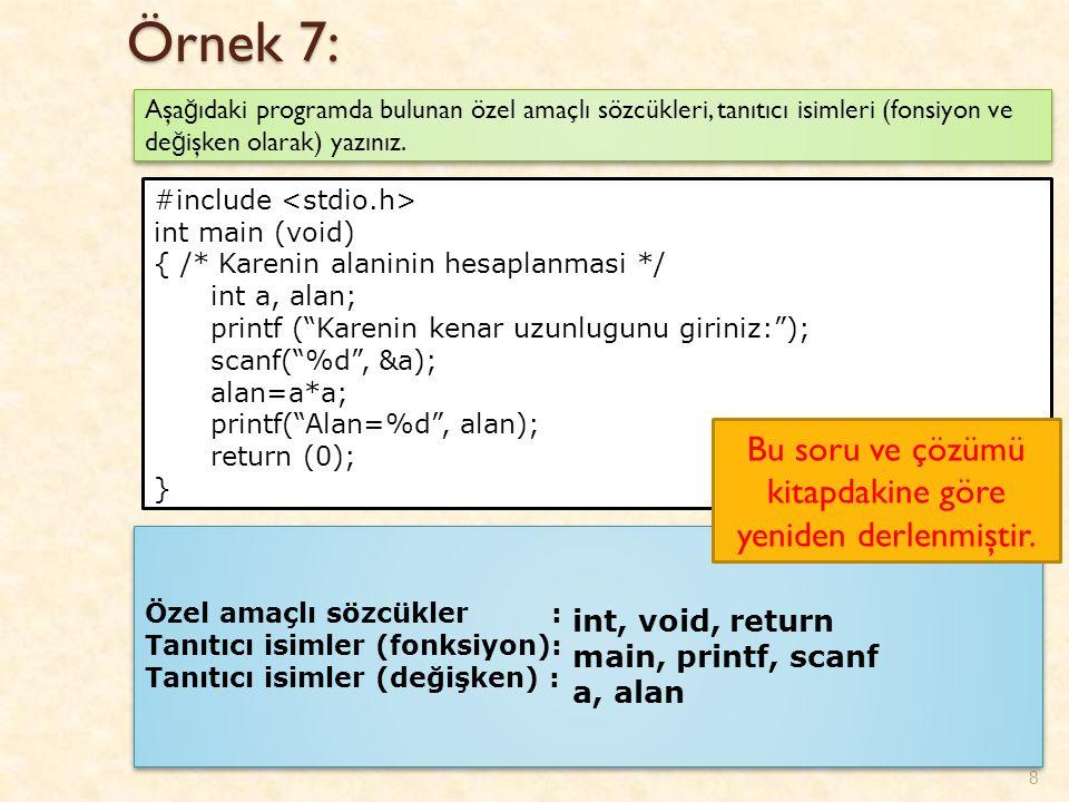 Örnek 8: 9 Aşa ğ ıdakilerden hangileri do ğ ru birer tamsayı ve reel sayı sabitleridir.