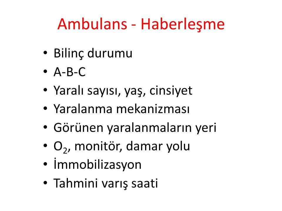 Hastane - Haberleşme Uygun acil servis ekibini hazırla Acil doktoru, hemşiresi, cerrahi, anestezi ekibi Uygun müdahale ekipmanını hazırla Karşılama sedyesi ve yatak, travma tahtası, boyunluk, travma gözlüğü, önlüğü, eldiven, hava yolu ekipmanı, İV sıvı ve göğüs tüpü setleri Yardımcı personeli hazırla Radyoloji, laboratuvar, kan bankası, güvenlik Bir kaç ünite 0 Rh (-) kan