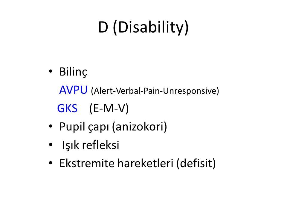 Glasgow Koma Skalası (GKS) V5 oryente V4 konfüze V3 anlamsız kelimeler V2 anlamsız sesler V1 yanıtsız M6 emirlere uyuyor M5 ağrıya lokalize M4 ağrıya çekme M3 ağrıya dekortike M2 ağrıya deserebre M1 ağrıya yanıtsız E4 spontan açık E3 söz ile açık E2 ağrı ile açık E1 yanıtsız V (Verbal – sözel)M (Motor – motor)E (Eye – göz)