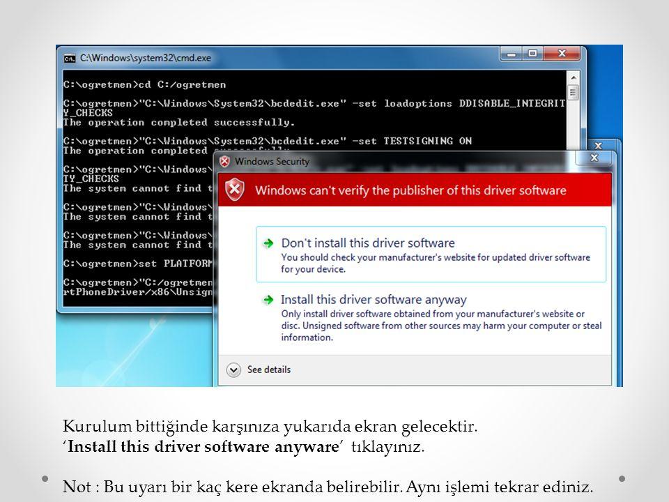 Kurulum bittiğinde karşınıza yukarıda ekran gelecektir. 'Install this driver software anyware' tıklayınız. Not : Bu uyarı bir kaç kere ekranda belireb