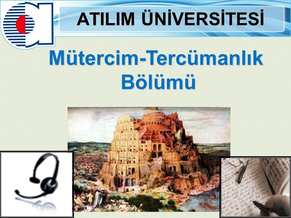 ATILIM ÜNİVERSİTESİ Mütercim-Tercümanlık Bölümü Bölümü