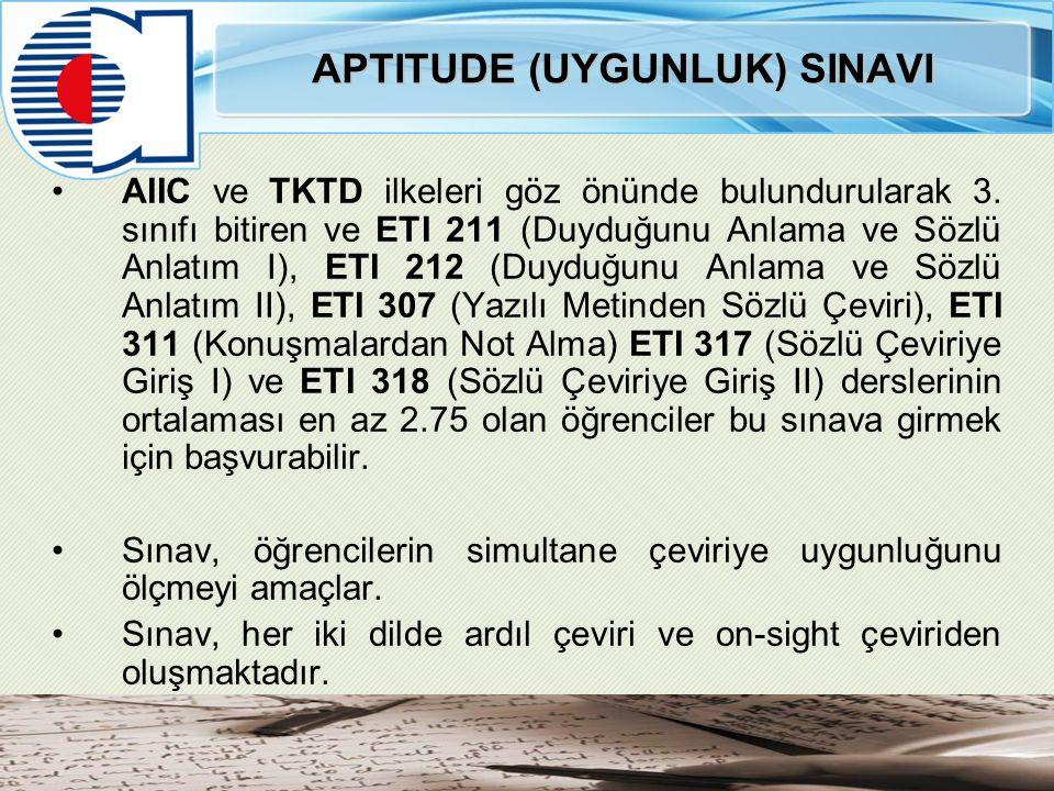 APTITUDE (UYGUNLUK) SINAVI AIIC ve TKTD ilkeleri göz önünde bulundurularak 3.