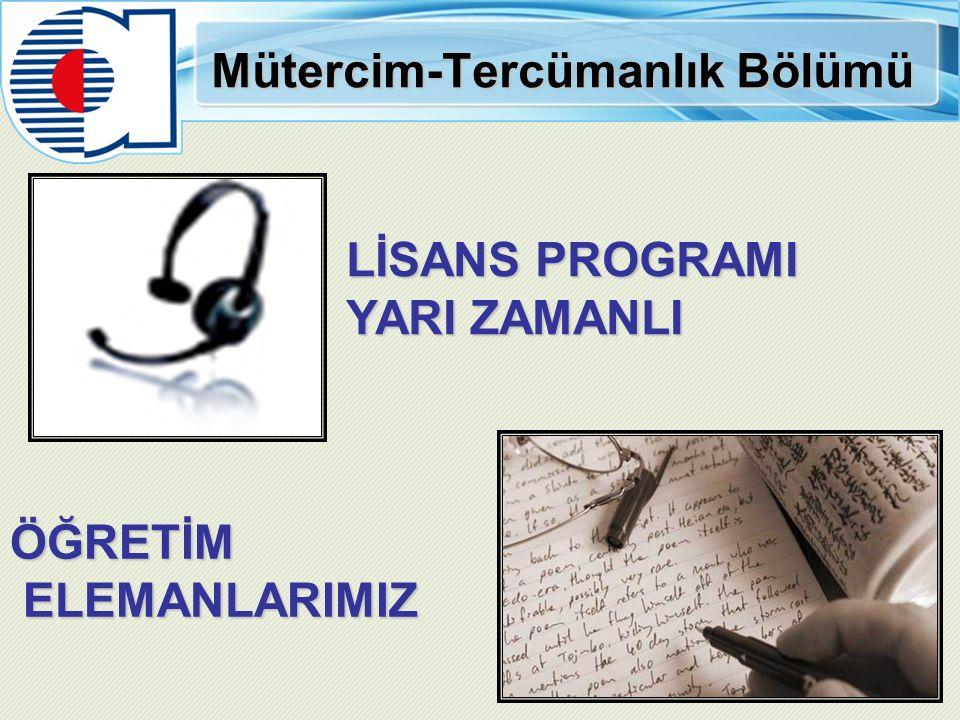 Mütercim-Tercümanlık Bölümü LİSANS PROGRAMI YARI ZAMANLI ÖĞRETİM ELEMANLARIMIZ ELEMANLARIMIZ