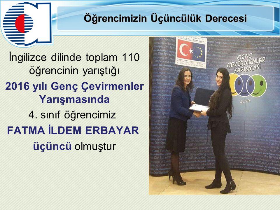 Öğrencimizin Üçüncülük Derecesi İngilizce dilinde toplam 110 öğrencinin yarıştığı 2016 yılı Genç Çevirmenler Yarışmasında 4.