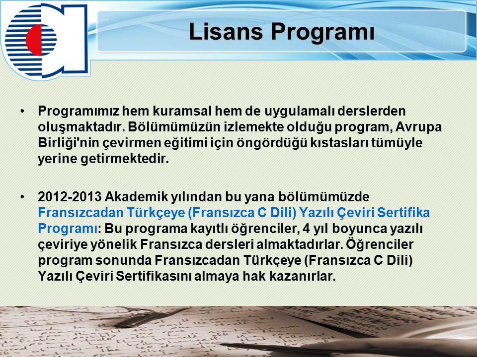 Lisans Programı Programımız hem kuramsal hem de uygulamalı derslerden oluşmaktadır.