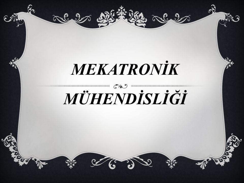 MEKATRONİK MÜHENDİSLİĞİ