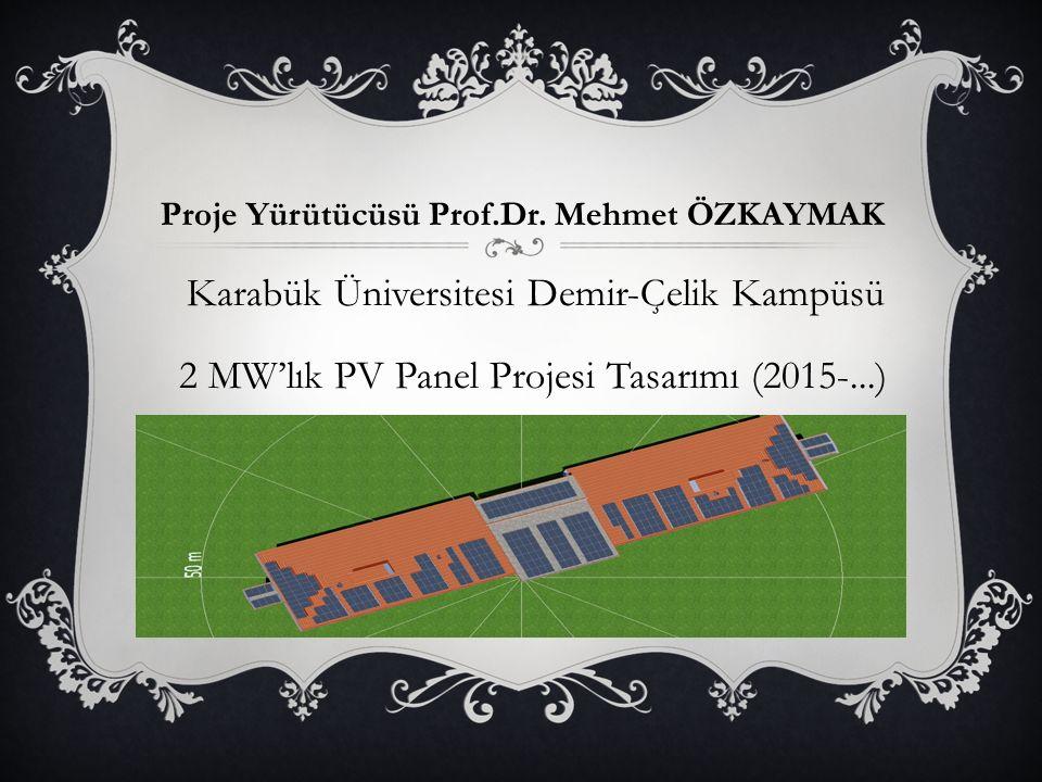 Proje Yürütücüsü Prof.Dr.Mehmet ÖZKAYMAK KARDEMİR A.Ş.