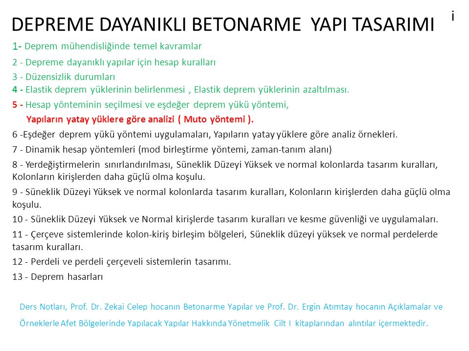 KAYNAKLAR ii Ders Notları, Prof.Dr. Zekai Celep hocanın Betonarme Yapılar ve Prof.