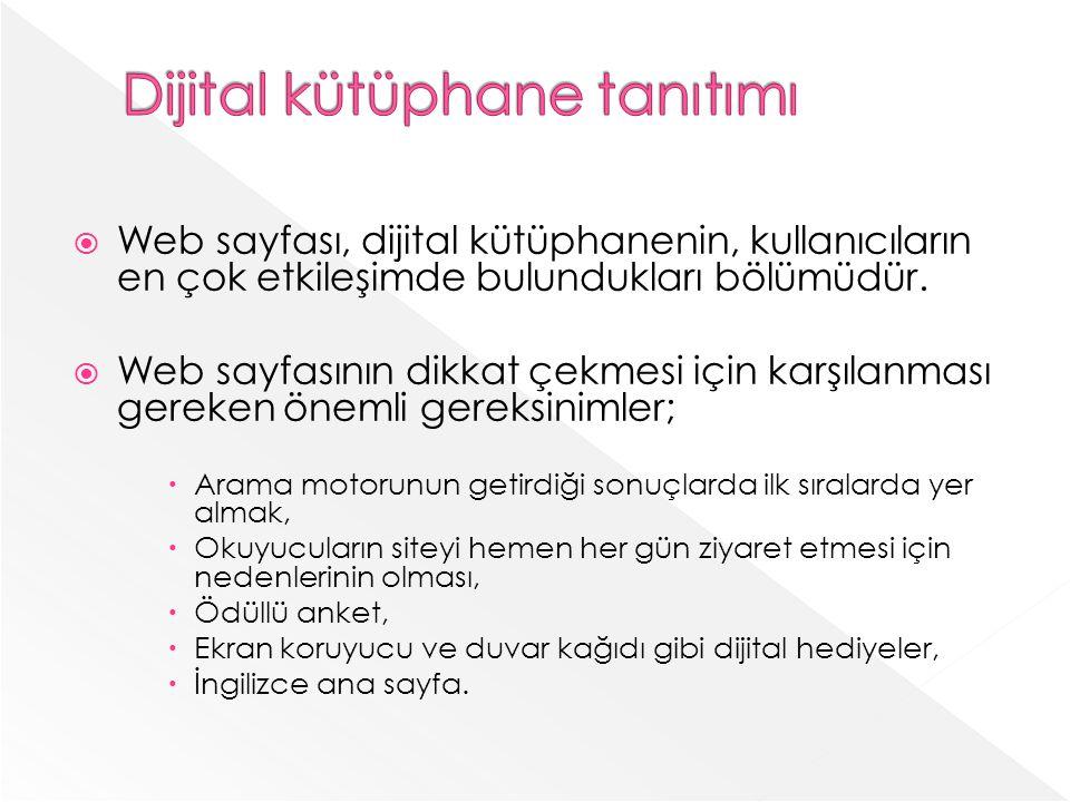 Web sayfası, dijital kütüphanenin, kullanıcıların en çok etkileşimde bulundukları bölümüdür.