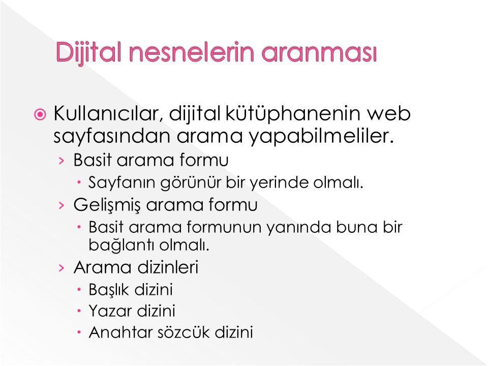 Kullanıcılar, dijital kütüphanenin web sayfasından arama yapabilmeliler.
