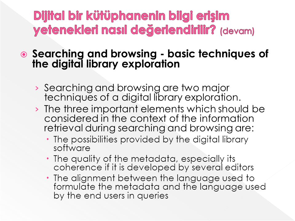 Searching and browsing - basic techniques of the digital library exploration Searching and browsing are two major techniques of a digital library expl