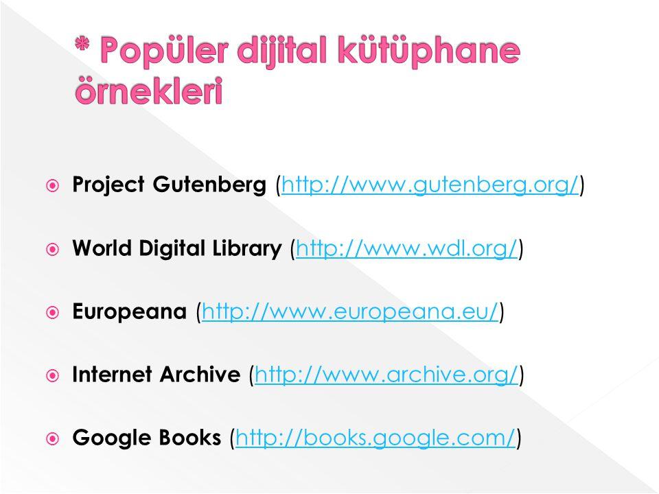 Project Gutenberg (http://www.gutenberg.org/)http://www.gutenberg.org/ World Digital Library (http://www.wdl.org/)http://www.wdl.org/ Europeana (http://www.europeana.eu/)http://www.europeana.eu/ Internet Archive (http://www.archive.org/)http://www.archive.org/ Google Books (http://books.google.com/)http://books.google.com/