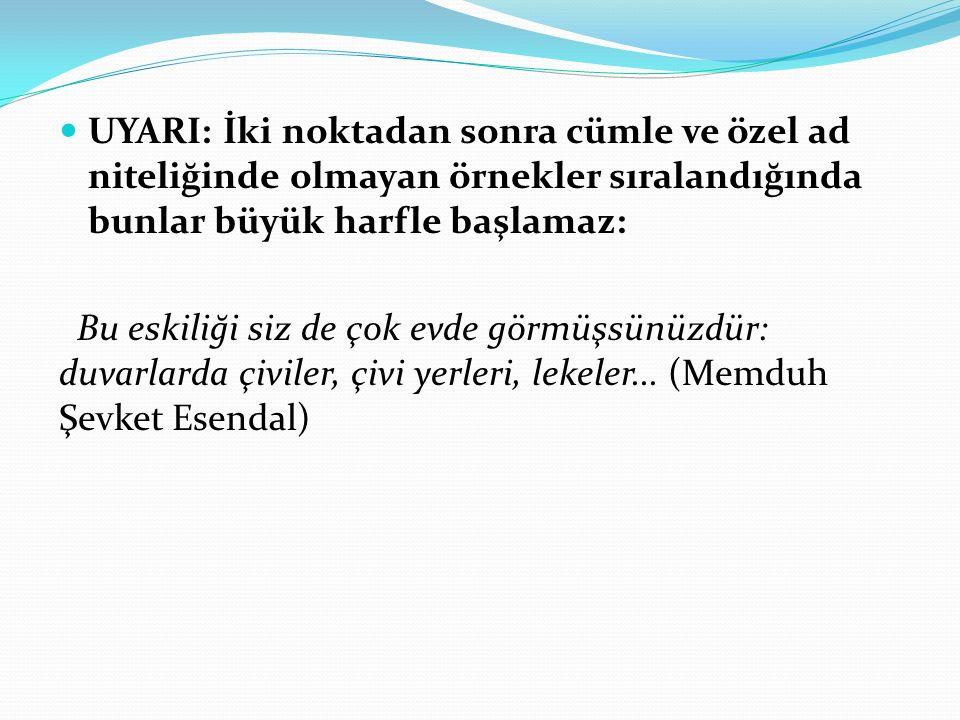UYARI: Rakamla başlayan cümlelerde rakamdan sonra gelen kelime özel ad değilse büyük harfle başlamaz: 2007 yılında Türk Dil Kurumunun 75.