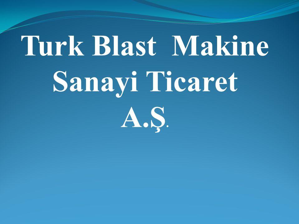 Turk Blast Makine Sanayi Ticaret A.Ş.