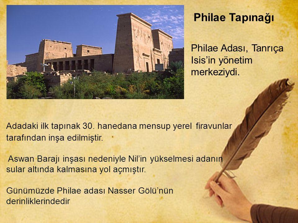 Philae Tapınağı Adadaki ilk tapınak 30. hanedana mensup yerel firavunlar tarafından inşa edilmiştir. Aswan Barajı inşası nedeniyle Nil'in yükselmesi a