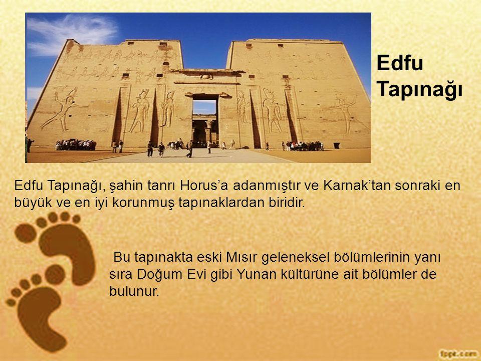 Edfu Tapınağı Edfu Tapınağı, şahin tanrı Horus'a adanmıştır ve Karnak'tan sonraki en büyük ve en iyi korunmuş tapınaklardan biridir. Bu tapınakta eski
