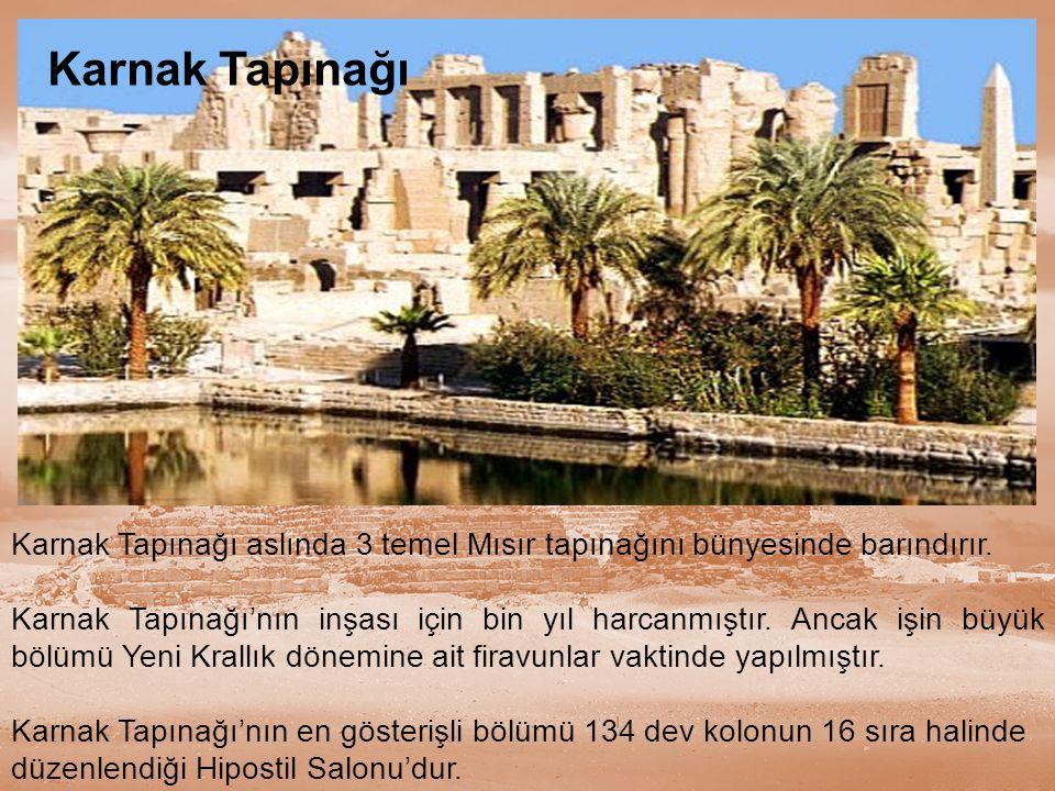 Karnak Tapınağı aslında 3 temel Mısır tapınağını bünyesinde barındırır. Karnak Tapınağı'nın inşası için bin yıl harcanmıştır. Ancak işin büyük bölümü