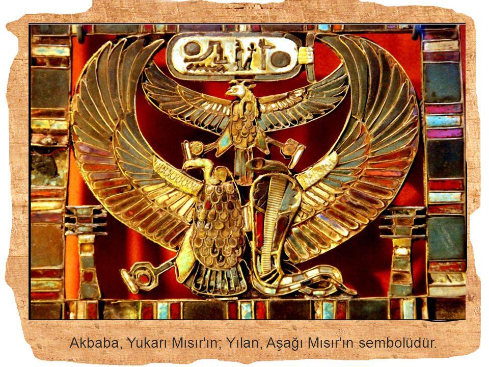 Akbaba, Yukarı Mısır'ın; Yılan, Aşağı Mısır'ın sembolüdür.