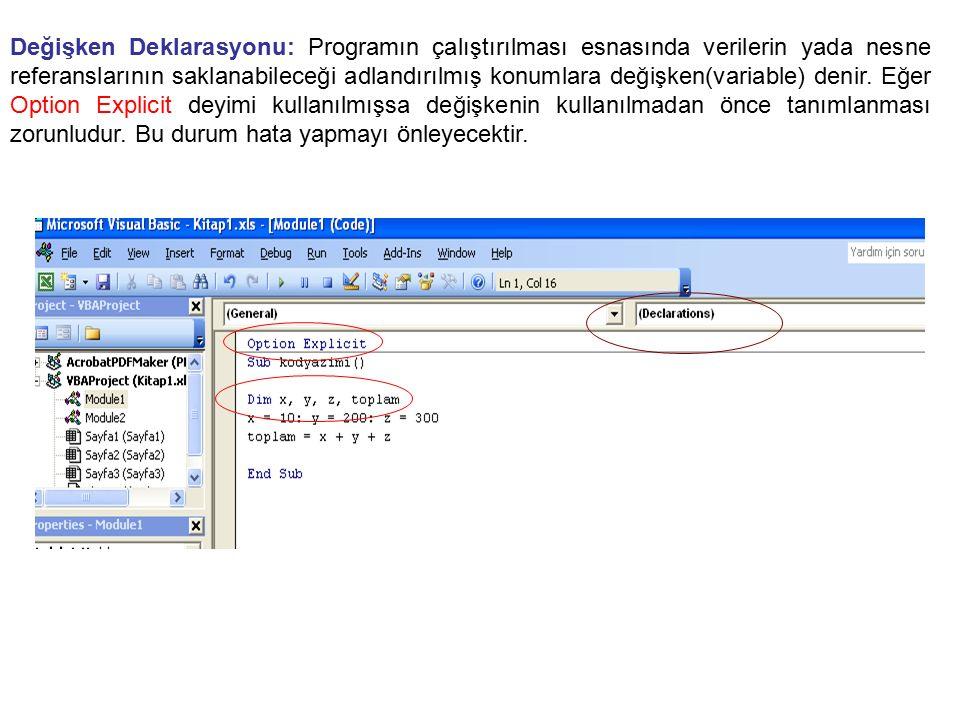 Değişken Deklarasyonu: Programın çalıştırılması esnasında verilerin yada nesne referanslarının saklanabileceği adlandırılmış konumlara değişken(variable) denir.
