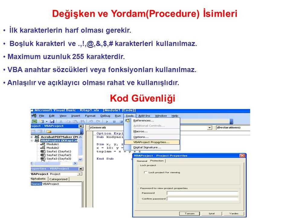 Değişken ve Yordam(Procedure) İsimleri İlk karakterlerin harf olması gerekir. Boşluk karakteri ve.,!,@,&,$,# karakterleri kullanılmaz. Maximum uzunluk