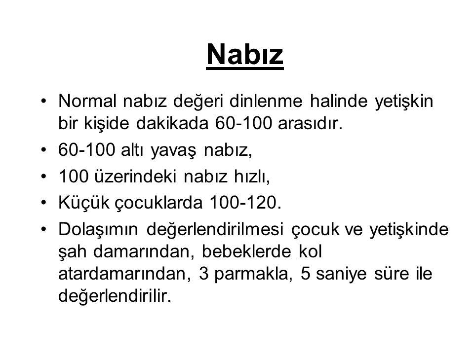 Nabız Normal nabız değeri dinlenme halinde yetişkin bir kişide dakikada 60-100 arasıdır.