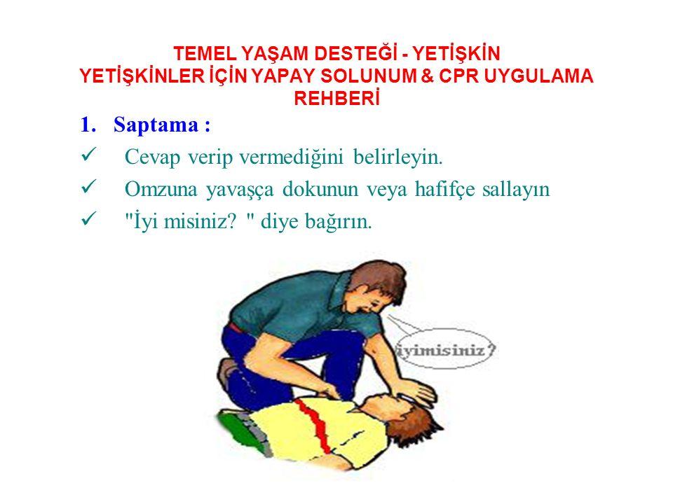 TEMEL YAŞAM DESTEĞİ - YETİŞKİN YETİŞKİNLER İÇİN YAPAY SOLUNUM & CPR UYGULAMA REHBERİ 1.