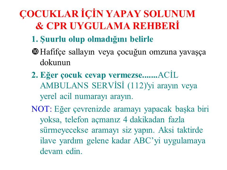 ÇOCUKLAR İÇİN YAPAY SOLUNUM & CPR UYGULAMA REHBERİ 1.