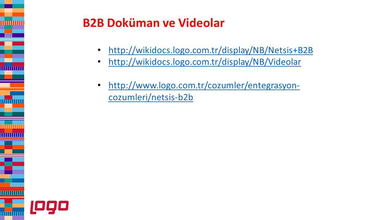 B2B Doküman ve Videolar http://wikidocs.logo.com.tr/display/NB/Netsis+B2B http://wikidocs.logo.com.tr/display/NB/Videolar http://www.logo.com.tr/cozum