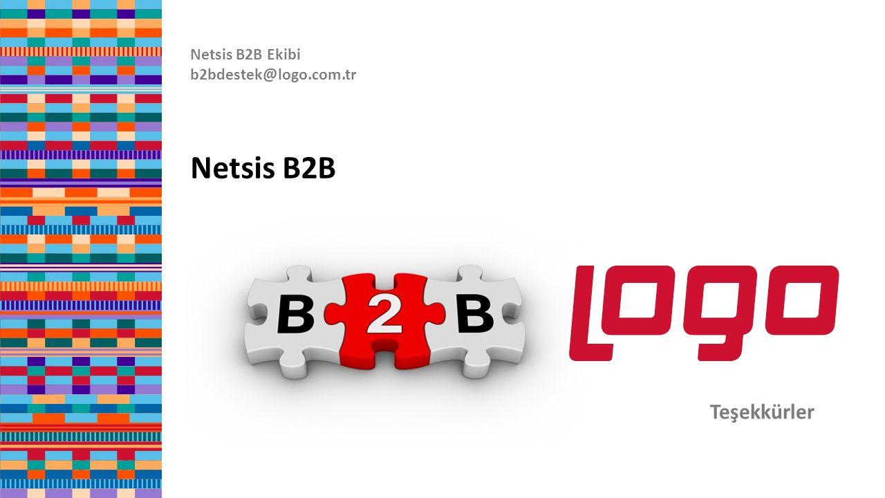 Netsis B2B Ekibi b2bdestek@logo.com.tr Teşekkürler Netsis B2B