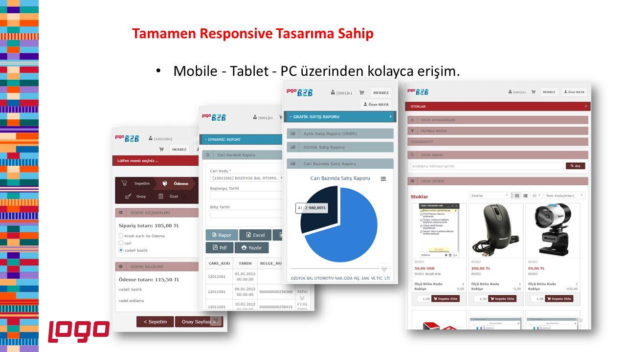 Tamamen Responsive Tasarıma Sahip Mobile - Tablet - PC üzerinden kolayca erişim.