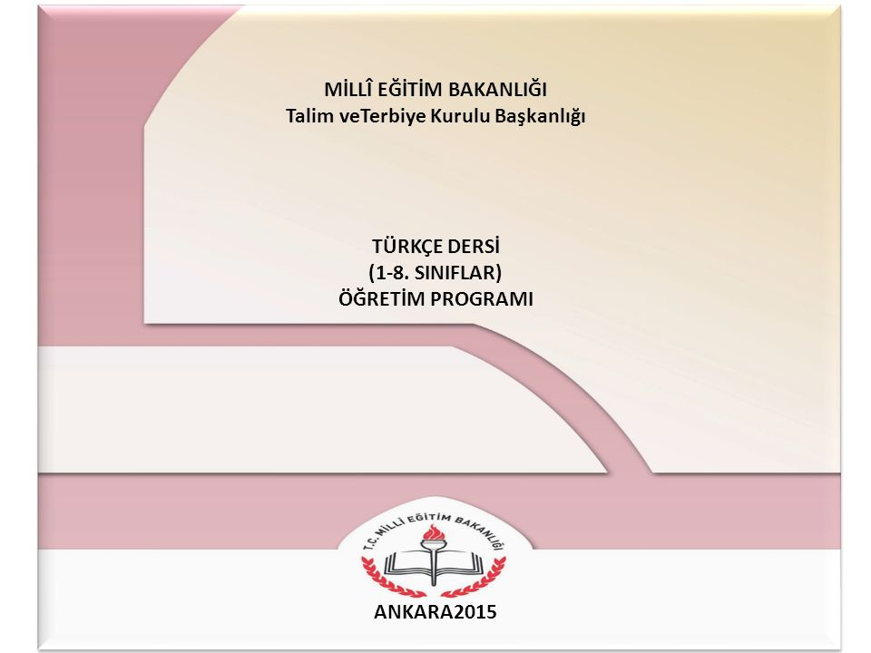MİLLÎ EĞİTİM BAKANLIĞI Talim veTerbiye Kurulu Başkanlığı TÜRKÇE DERSİ (1-8.
