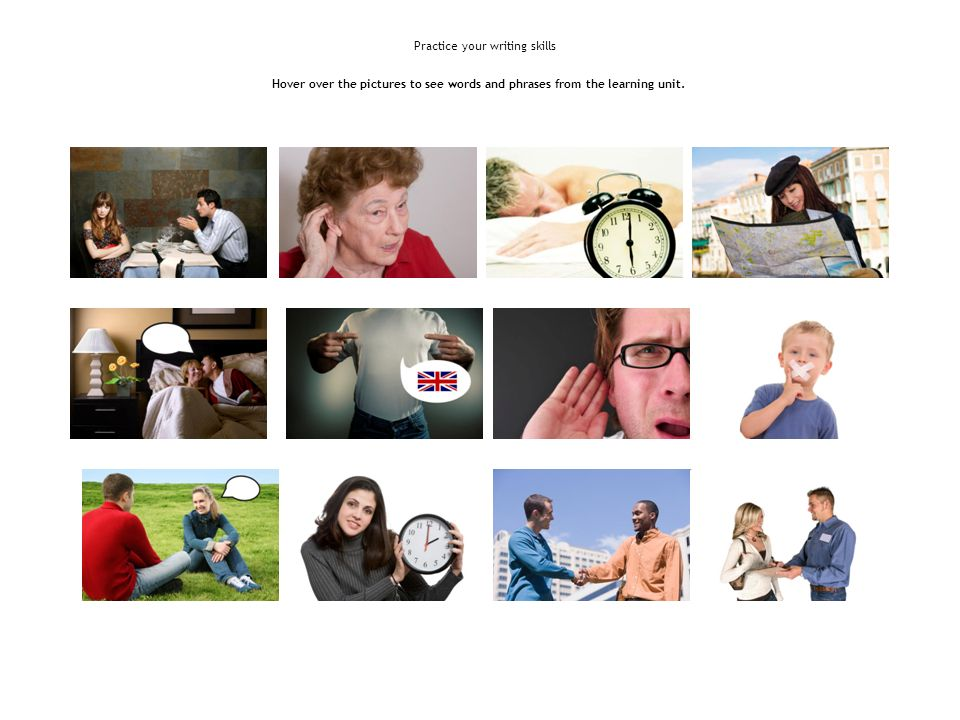 Hover over the pictures to see words and phrases from the learning unit. Practice your writing skills