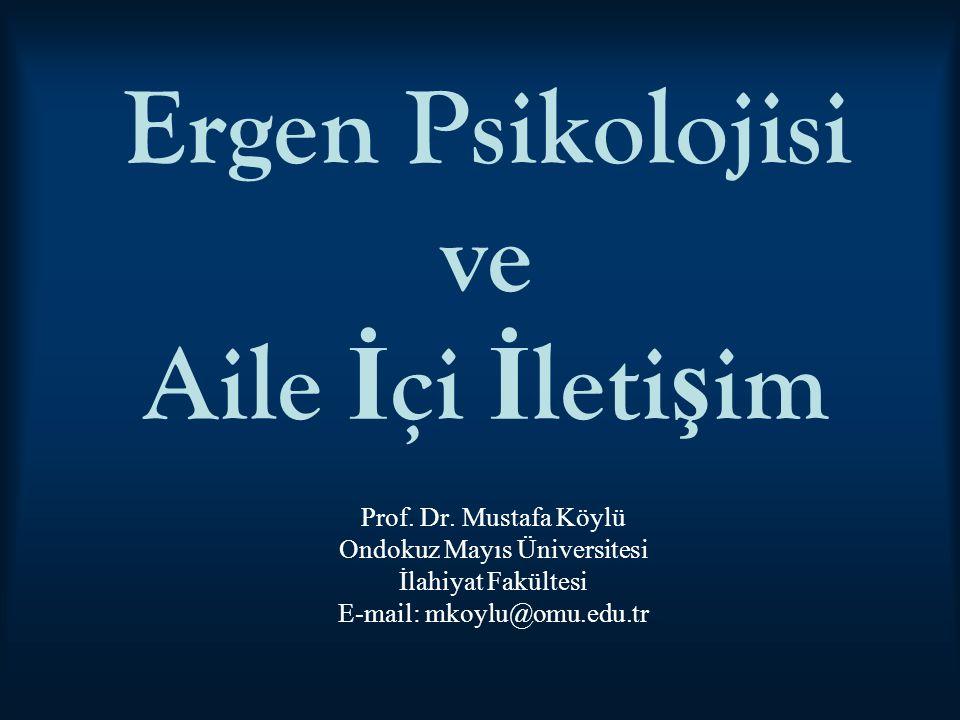 Ergen Psikolojisi ve Aile İ çi İ leti ş im Prof. Dr.