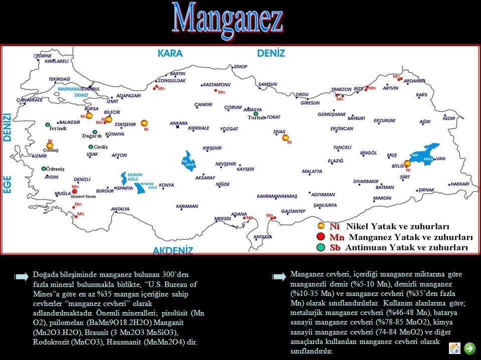 """Doğada bileşiminde manganez bulunan 300'den fazla mineral bulunmakla birlikte, """"U.S. Bureau of Mines""""a göre en az %35 mangan içeriğine sahip cevherler"""
