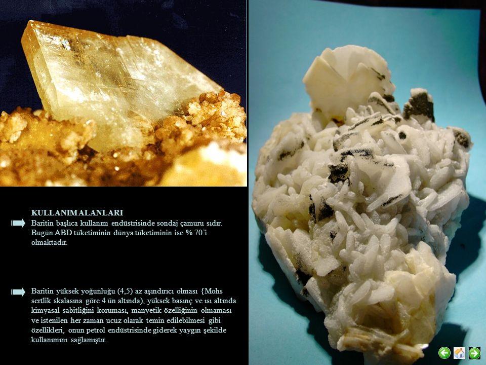 KULLANIM ALANLARI Baritin başlıca kullanım endüstrisinde sondaj çamuru sıdır. Bugün ABD tüketiminin dünya tüketiminin ise % 70'i olmaktadır. Baritin y