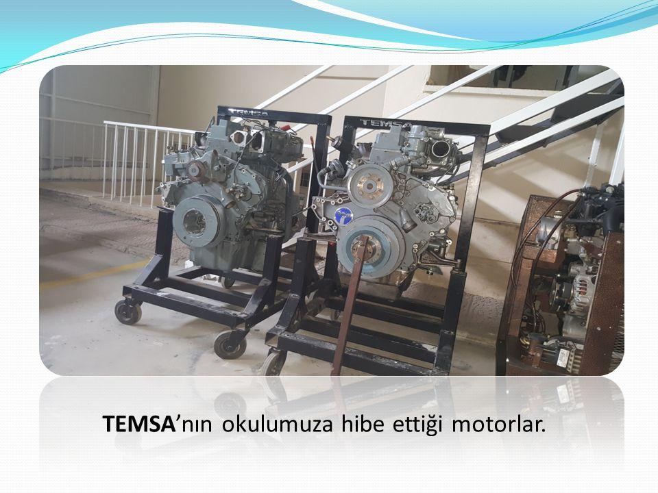 TEMSA'nın okulumuza hibe ettiği motorlar.