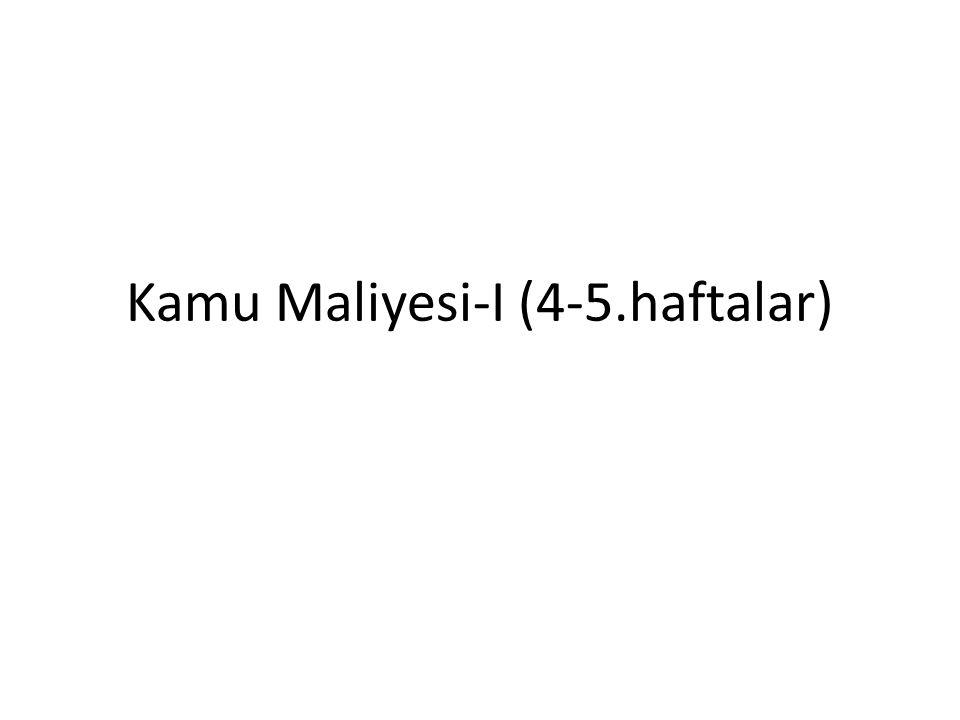 Kamu Maliyesi-I (4-5.haftalar)