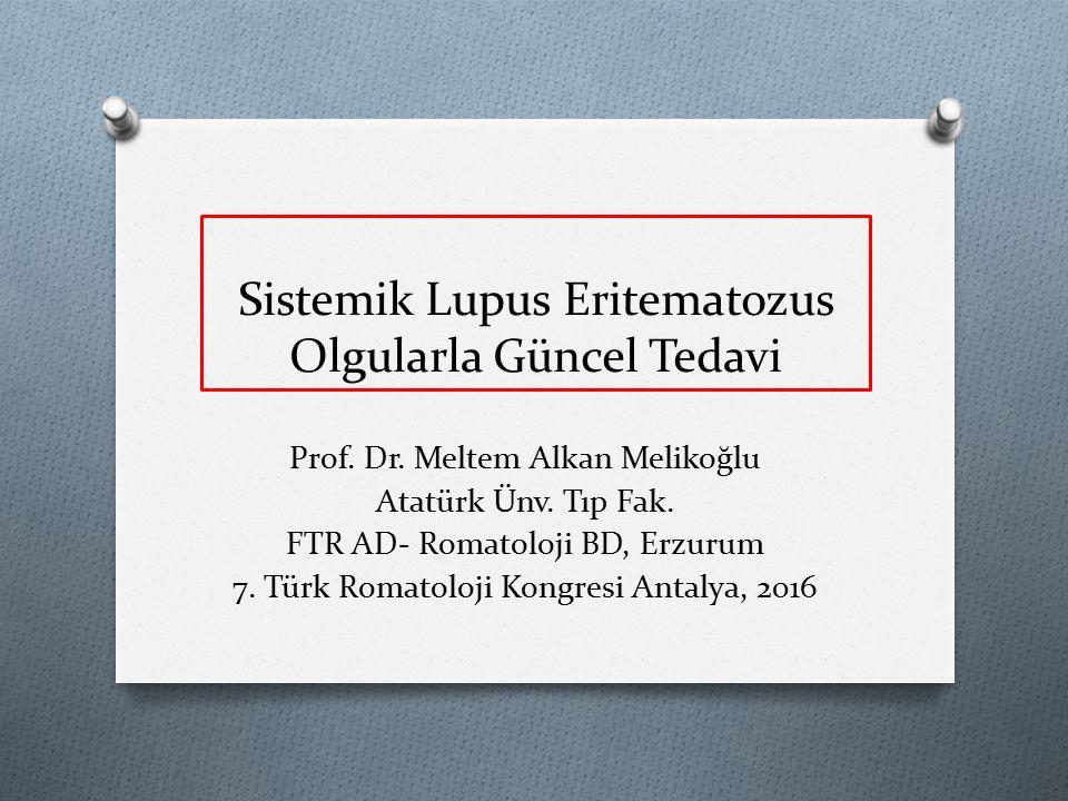 Sistemik Lupus Eritematozus Olgularla Güncel Tedavi Prof.